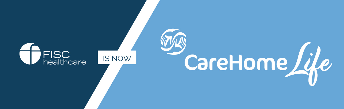 FISC healthcare is now CareHomeLife