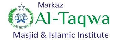 Markaz Al-Taqwa Masjid & Islamic Institute