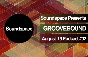 Soundspace Presents #02 - Groovebound