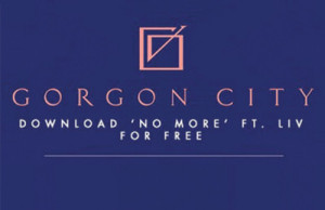 Download: Gorgon City Feat. Liv - No More