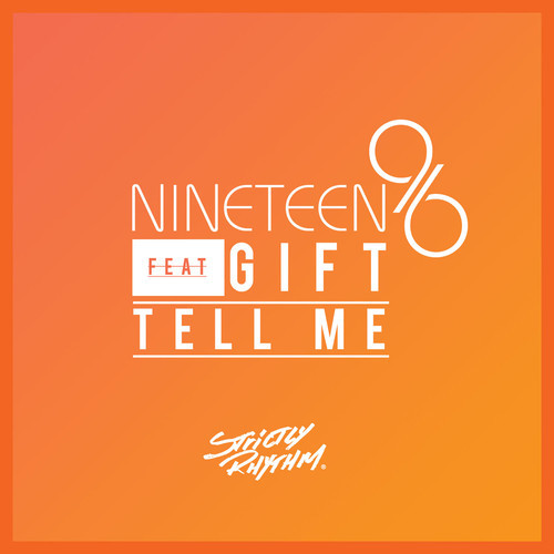Nineteen96 feat Gift - Tell Me Strictly Rhythm Soundspace