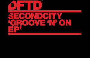 Secondcity - Groove On FREE DOWNLOAD MP3 ZIPPY ZIPPYSHARE DFTD DEFECTED