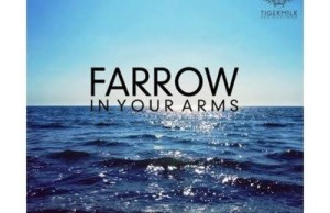 Farrow - In Your Arms FREE DOWNLOAD MP3 ZIPPY ZIPPYSHARE