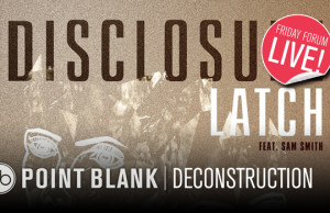 Disclosure, Latch, Deconstruction, Tutorial, Guide, Help, Production, Ableton, FL Studio, Download, Free, Project, Soundspace, Point Blank