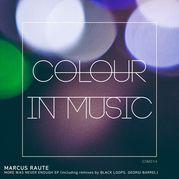 Marcus Raute, Downtown Party, More Was Never Enough, Colour In Music, Soundspace, Premiere, Deep House, Tech House
