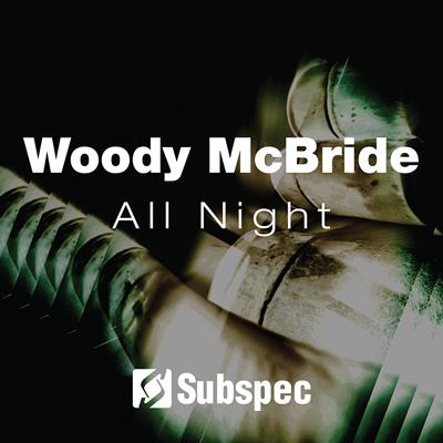 woody mcbride, all night, subspec music, soundspace, premiere, techno, tech house