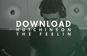 Hutchinson, The Feelin, Free, Download, Soundspace, Tech House