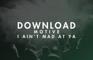 Motive, free, download, soundspace, deep house, i ain't mad at ya