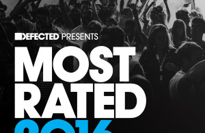 defected, most rated 2016, soundspace, huxley, duke dumont, tiga, house