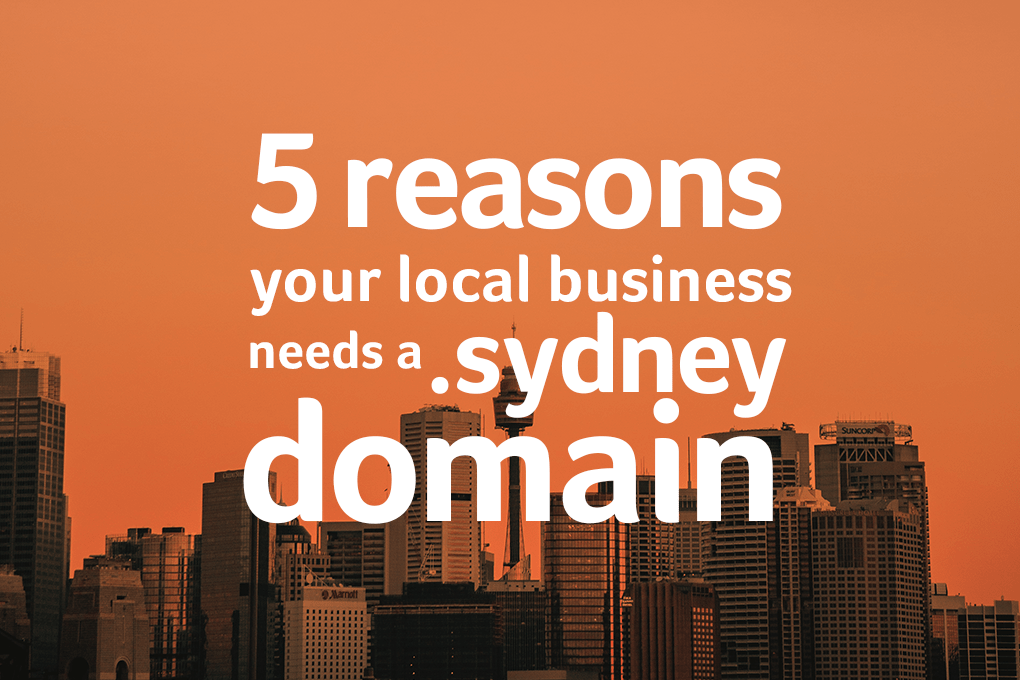 5 reasons your local business needs a .sydney domain