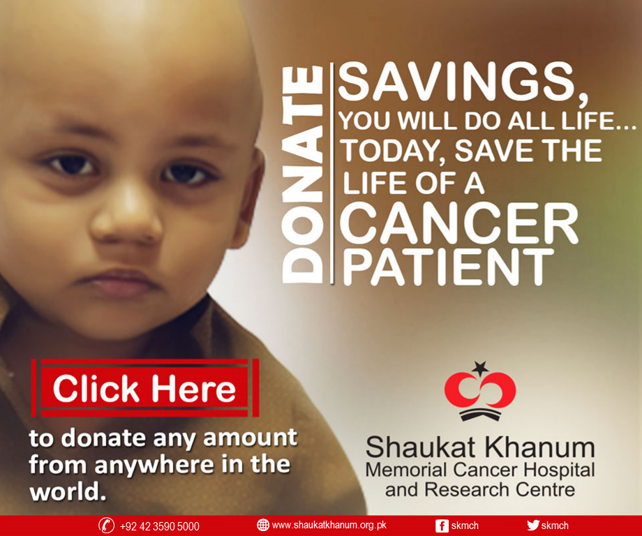 A call for donations for treatment of cancer patients. Philanthropic efforts for providing healthcare services by SKMCH and other similar organizations are worth appreciating.
