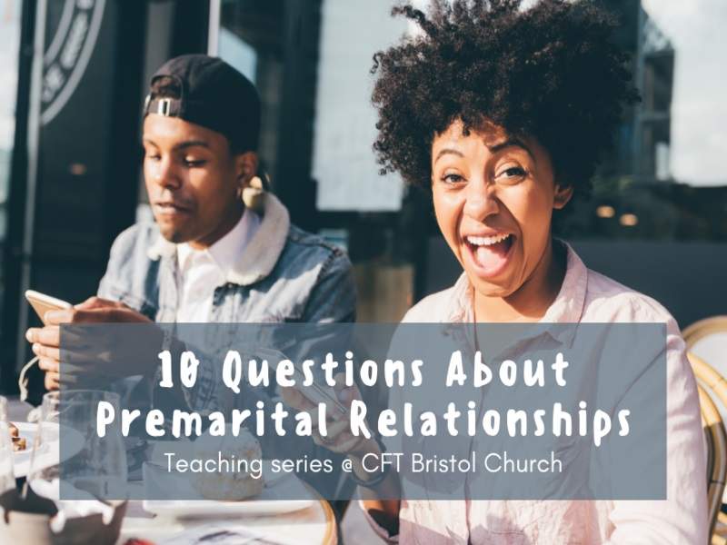 Relationships – 7 Questions About PreMarital Relationships – Part 2