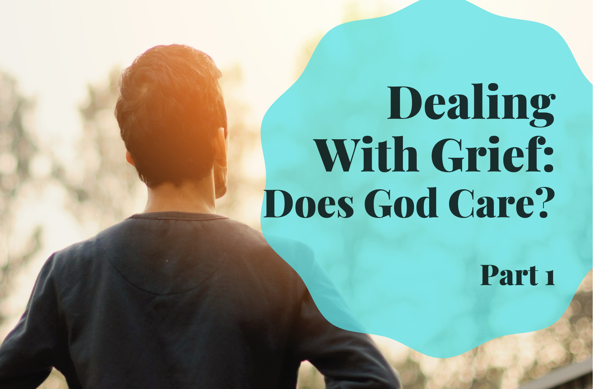 Dealing With Grief – Part 1