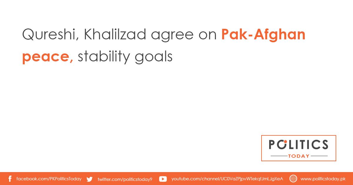Qureshi, Khalilzad agree on Pak-Afghan peace, stability goals