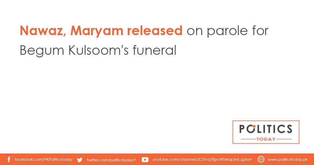 Nawaz, Maryam released on parole for Begum Kulsoom's funeral