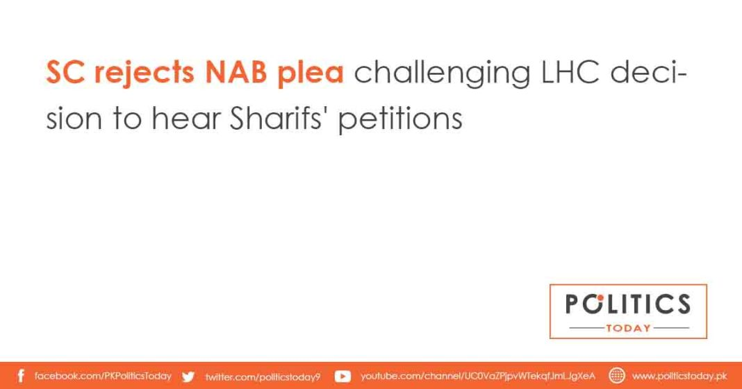 SC rejects NAB plea challenging IHC decision to hear Sharifs' petitions