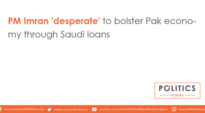 PM Imran 'desperate' to bolster Pak economy through Saudi loans