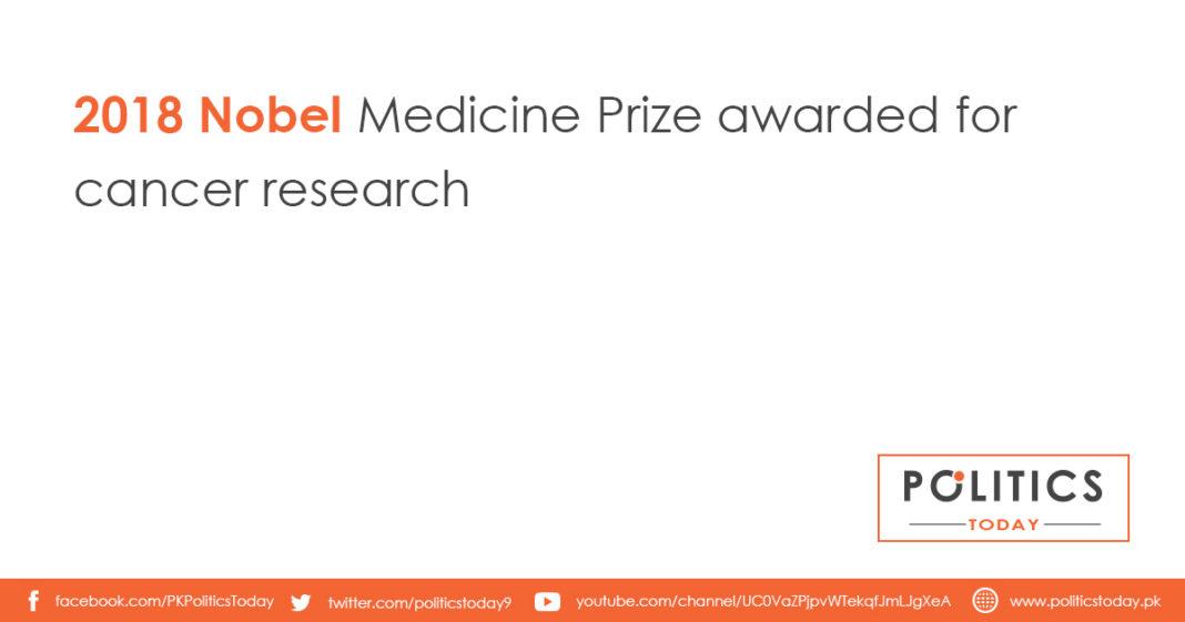 2018 Nobel Medicine Prize awarded for cancer research