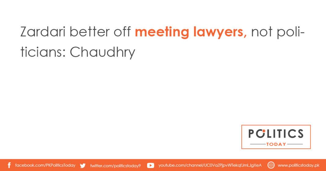 Zardari better off meeting lawyers, not politicians: Chaudhry