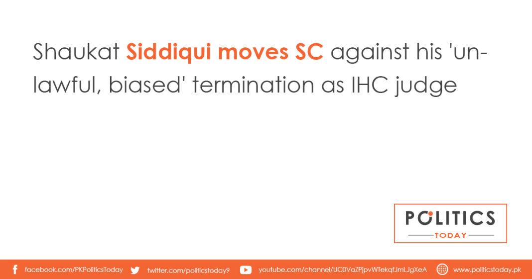 Shaukat Siddiqui moves SC against his 'unlawful, biased' termination as IHC judge