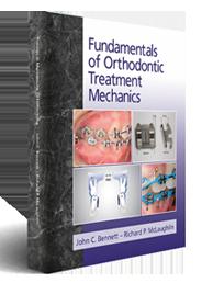 Fundamentals of Orthodontic Treatment Mechanics