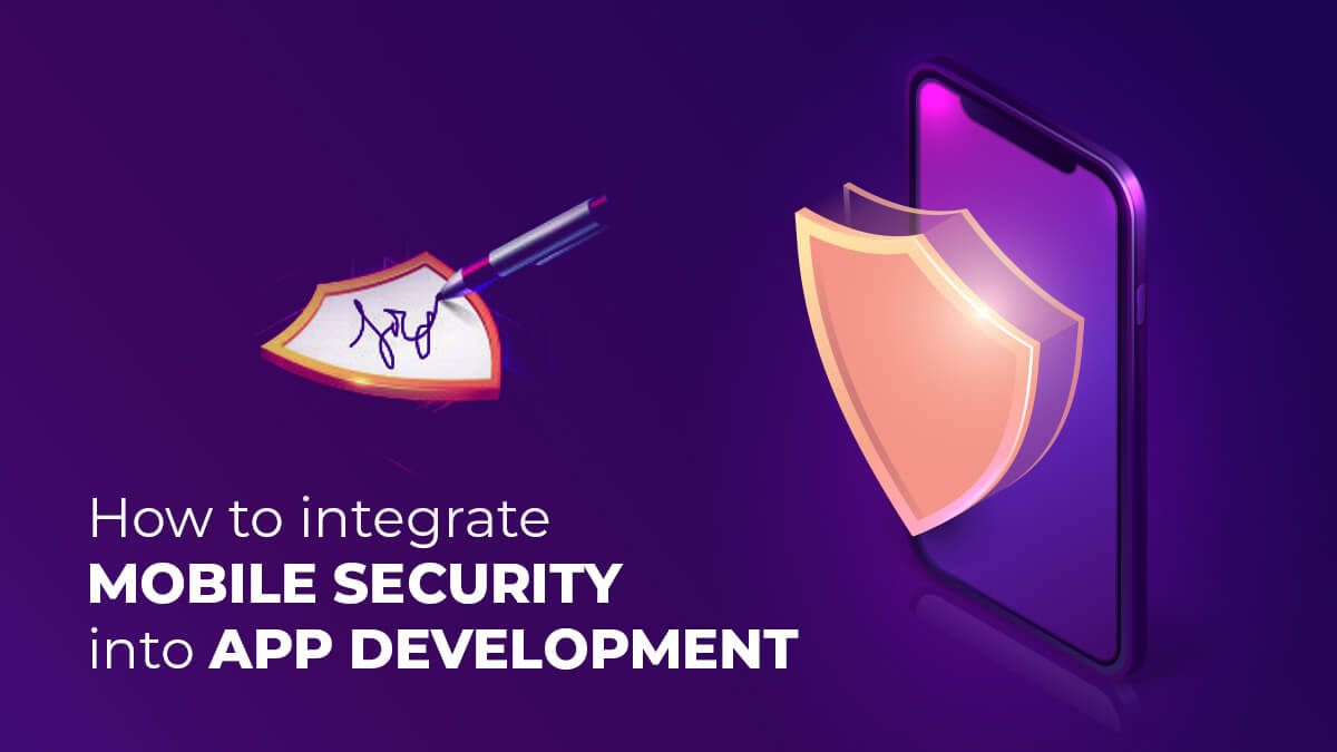How To Integrate Mobile Security Into App Development