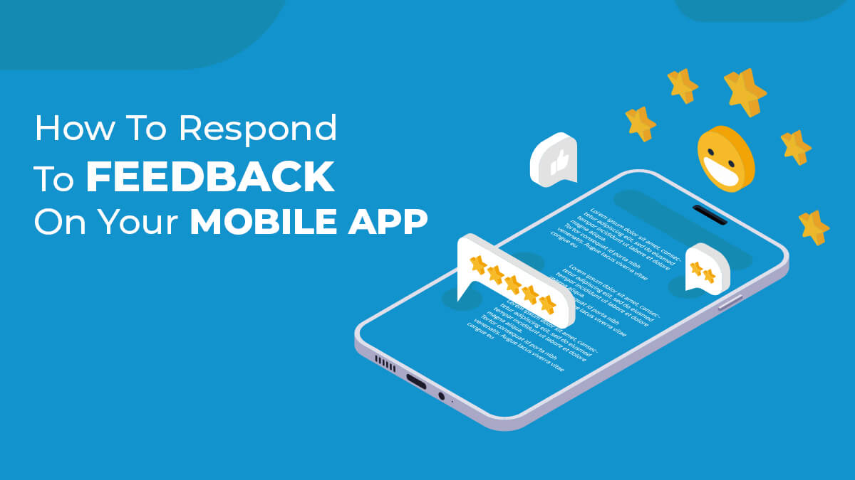 How To Respond To Feedback On Your Mobile App