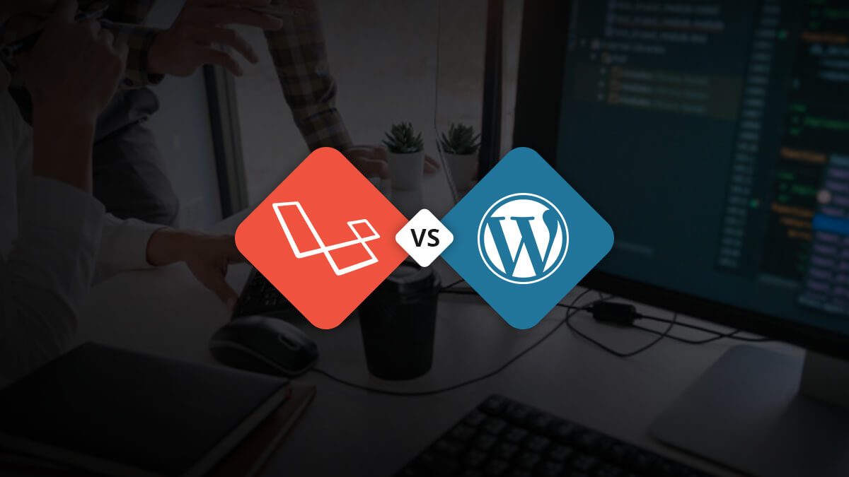 Laravel vs WordPress - Which One You Choose For Next Project?