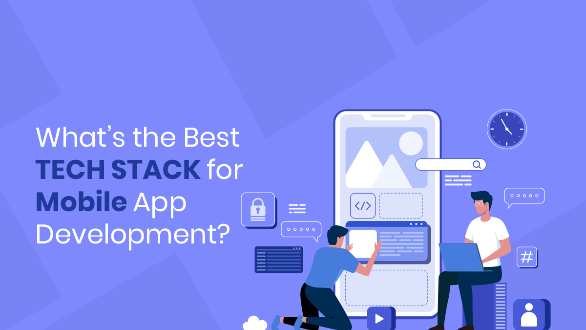 What's the Best Tech Stack for Mobile App Development?