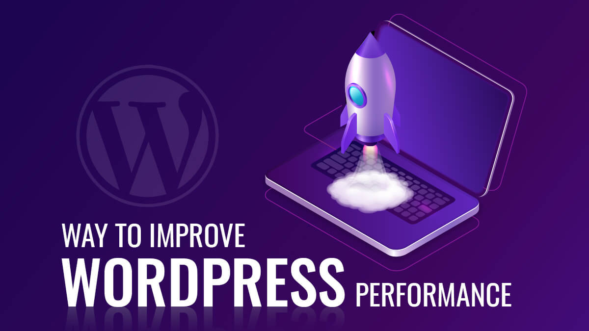Ways To Improve WordPress Performance
