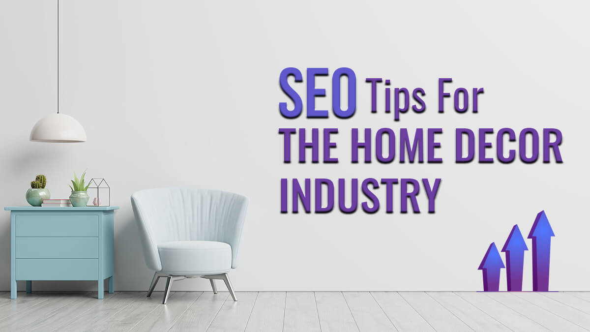 SEO Tips For The Home Decor Industry