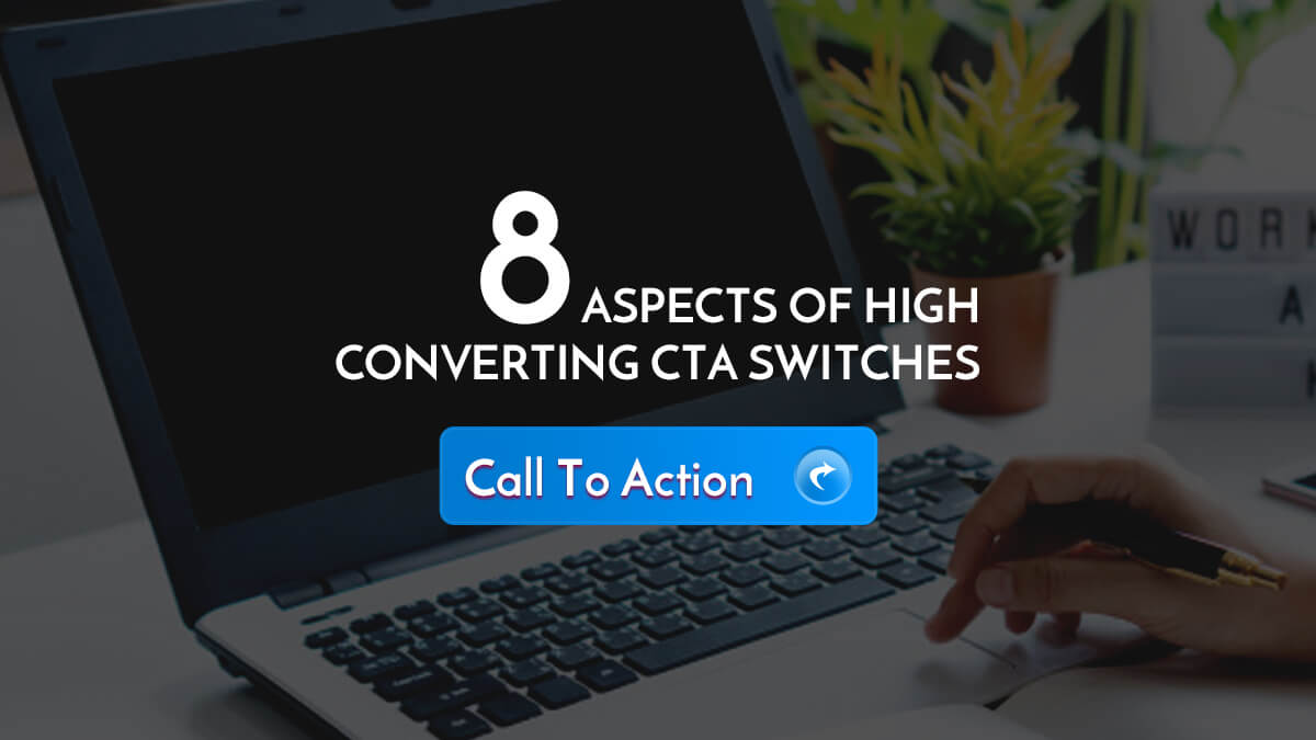 8 Aspects Of High Converting CTA Switches