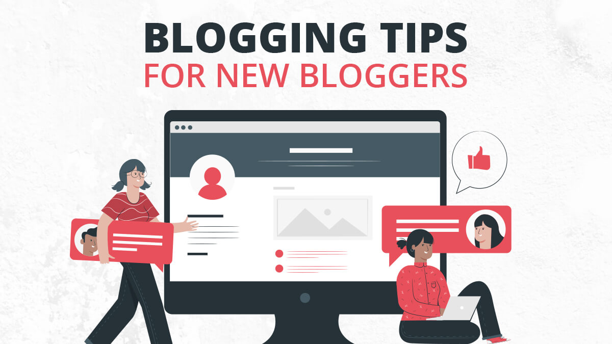 Best Blogging Tips For New Bloggers