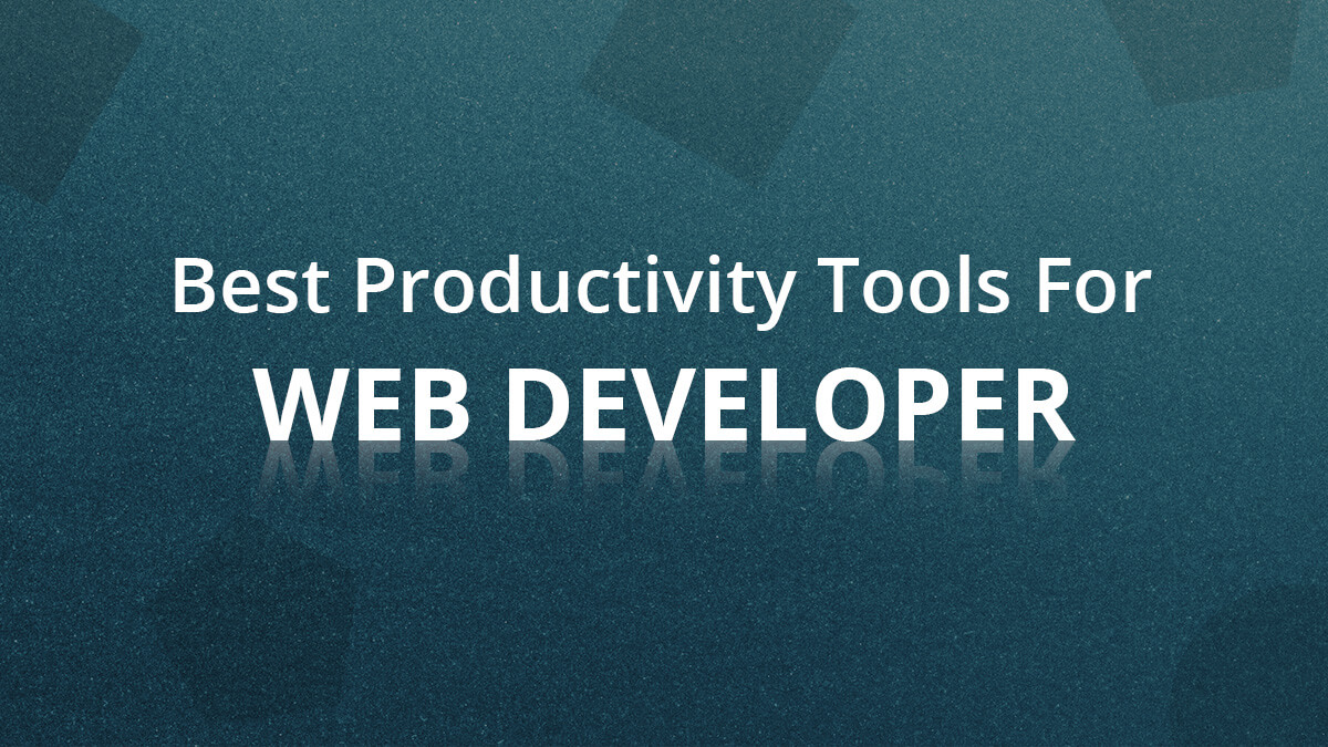 Best Productivity Tools For Web Developers