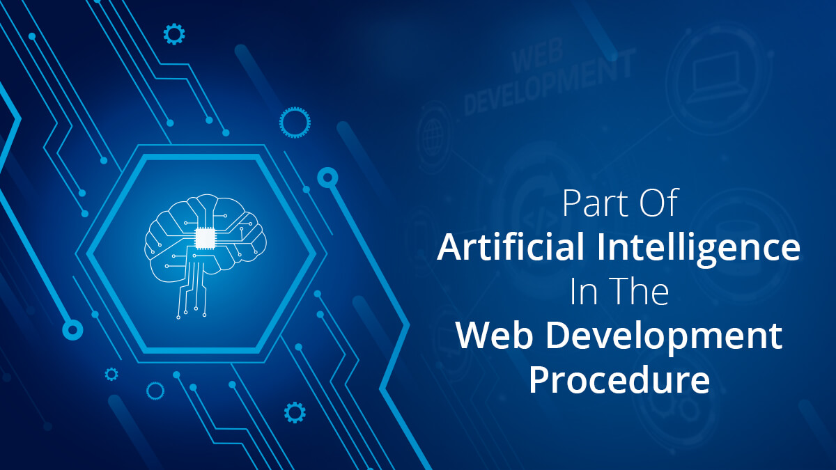 Part Of Artificial Intelligence In The Web Development Procedure