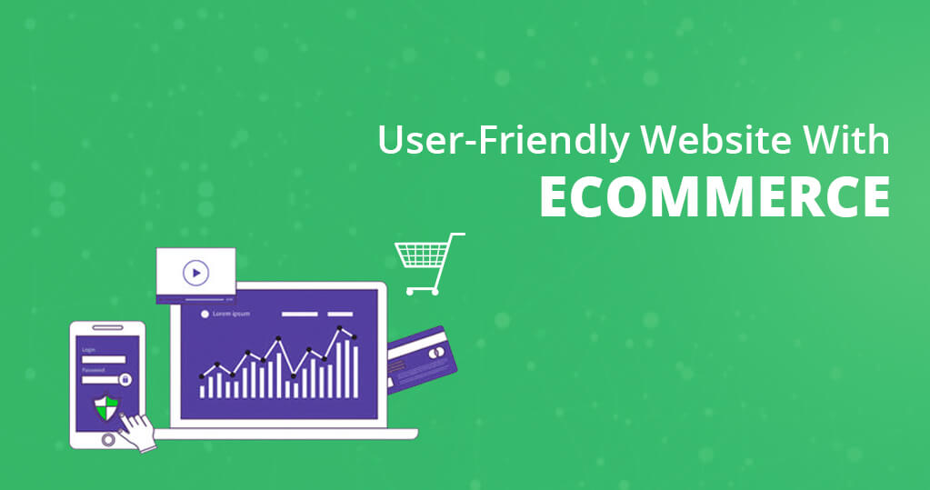 User-Friendly Website With Ecommerce