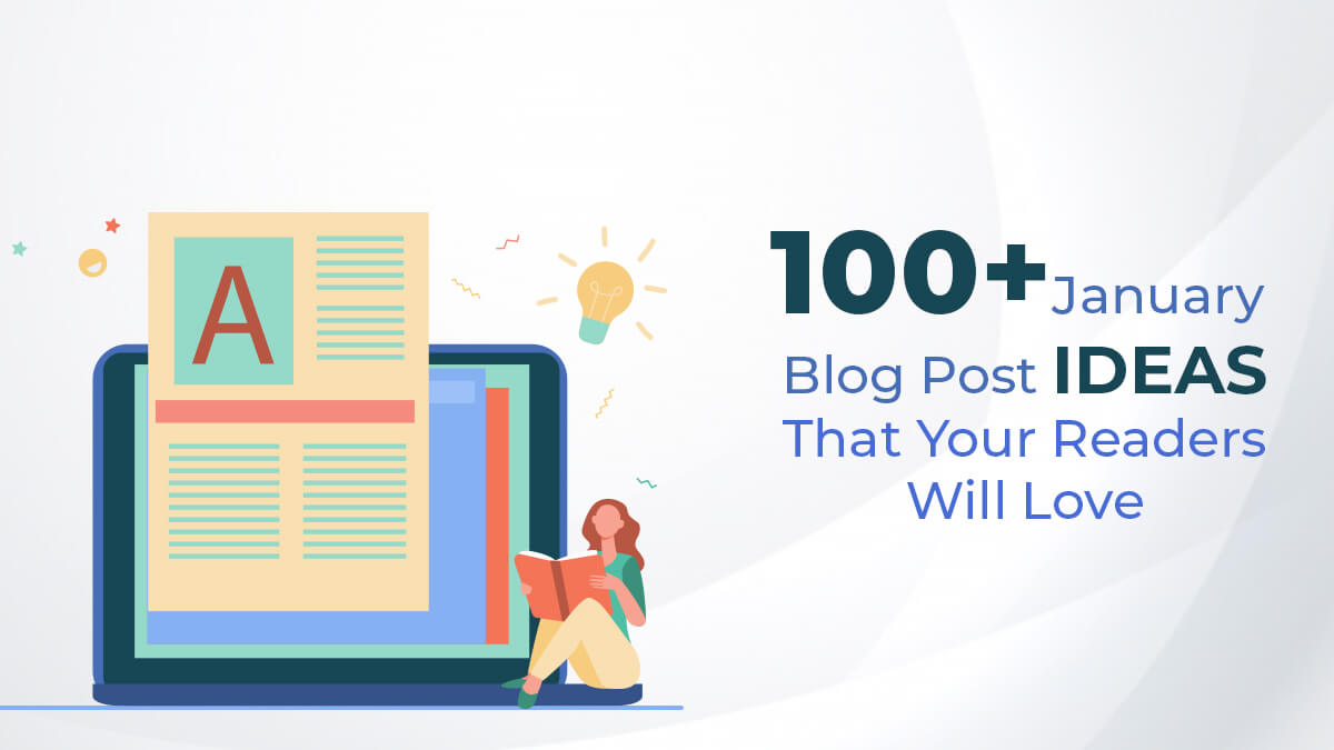 100+ January Blog Post Ideas That Your Readers Will Love
