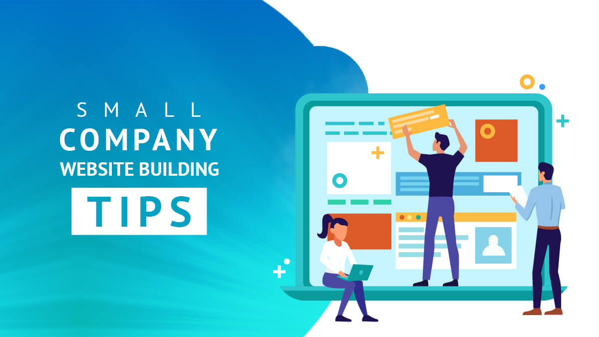 Small Company Website Building Tips