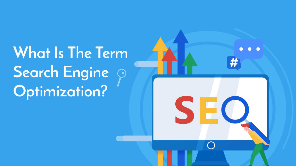 What Is The Term Search Engine Optimization?