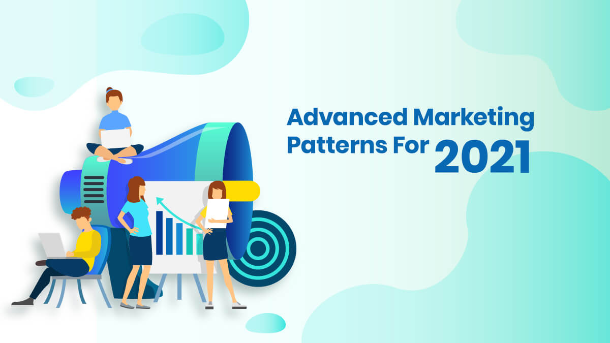 Advanced Marketing Patterns For 2021