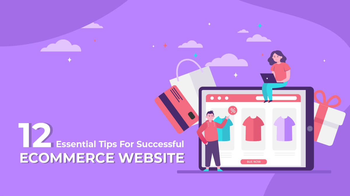 12 Essential Tips For Successful Ecommerce Website