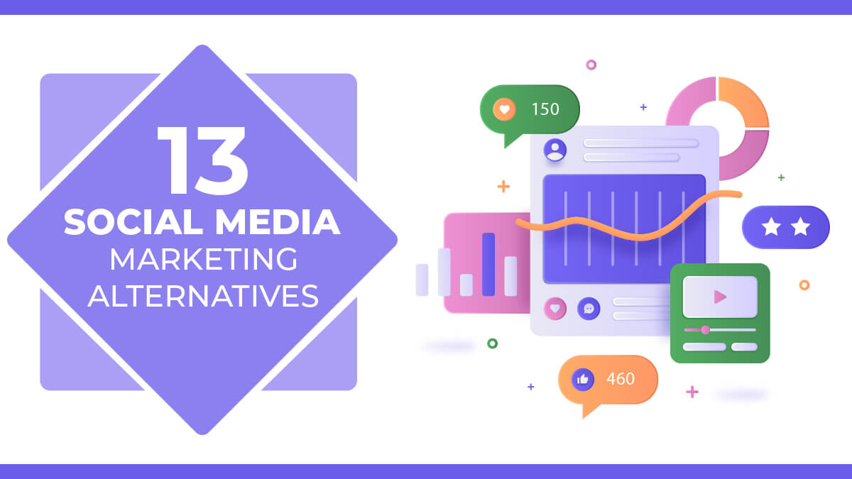 13 Social Media Marketing Alternatives