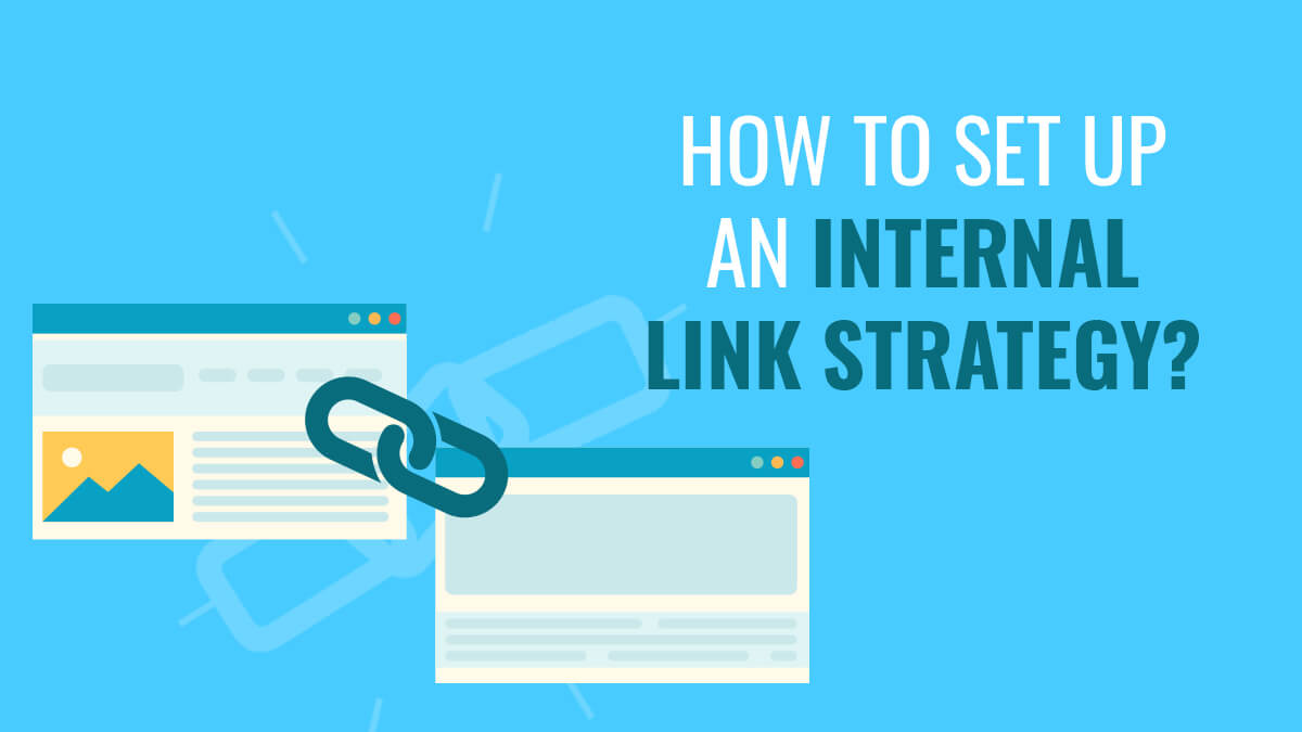 How To Set Up An Internal Link Strategy?