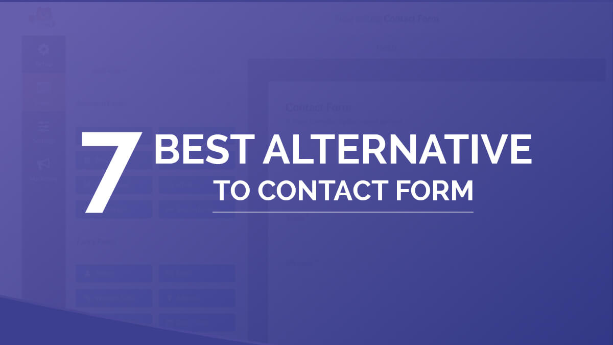 7 Best Alternative To Contact Form 7