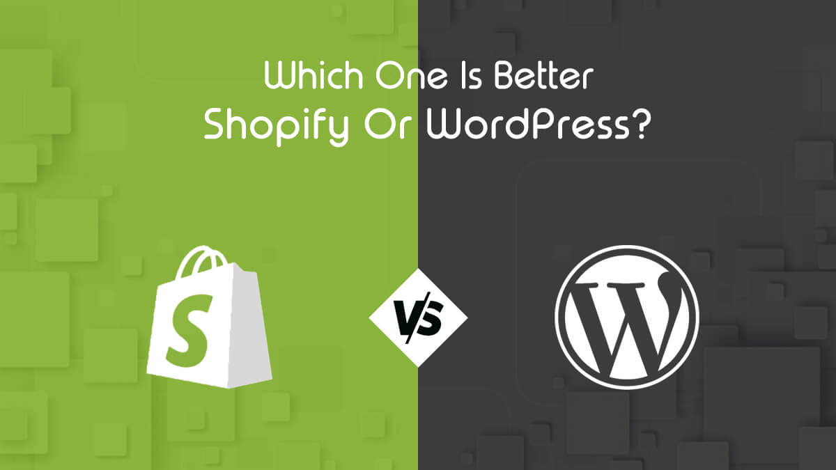 Which One Is Better Shopify Or WordPress?