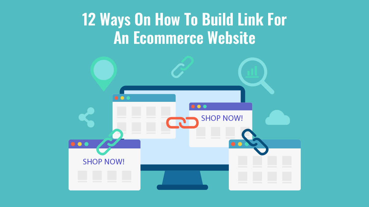 12 Ways On How To Build Link For An Ecommerce Website