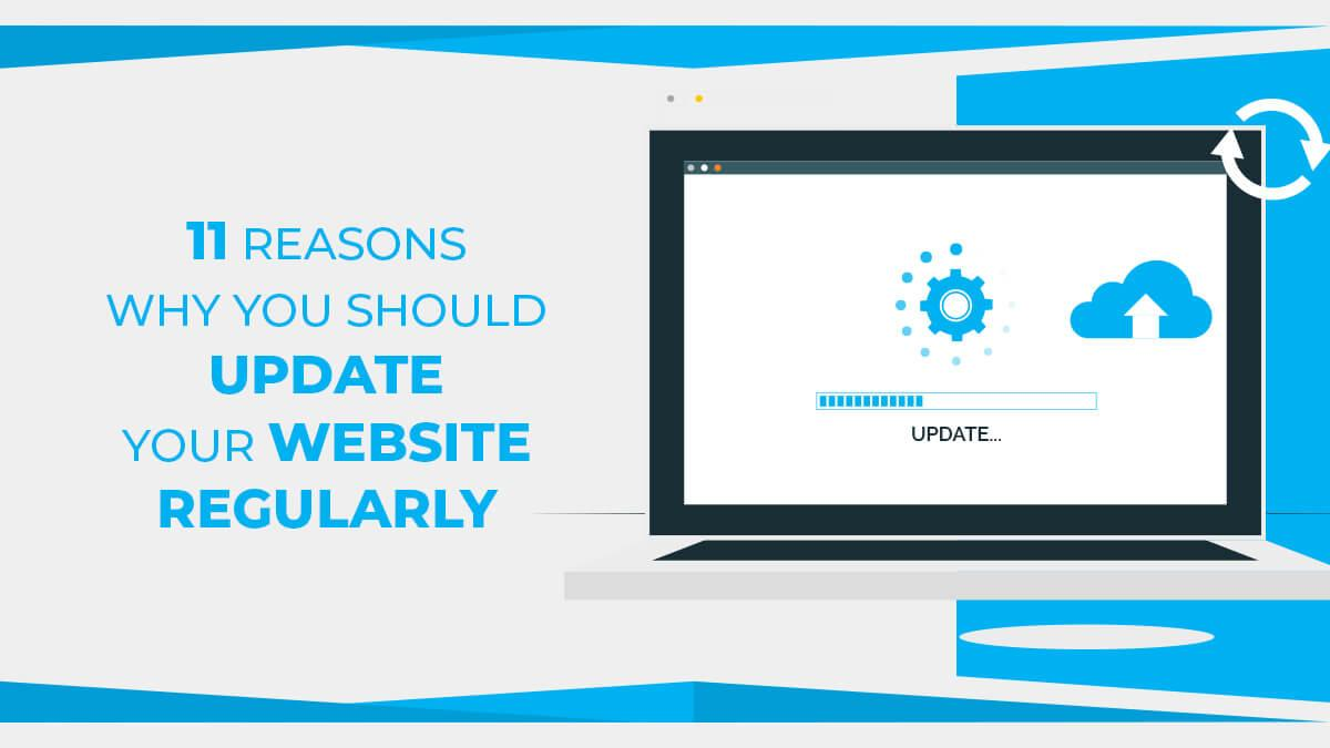 10 Reasons Why You Should Update Your Website Regularly