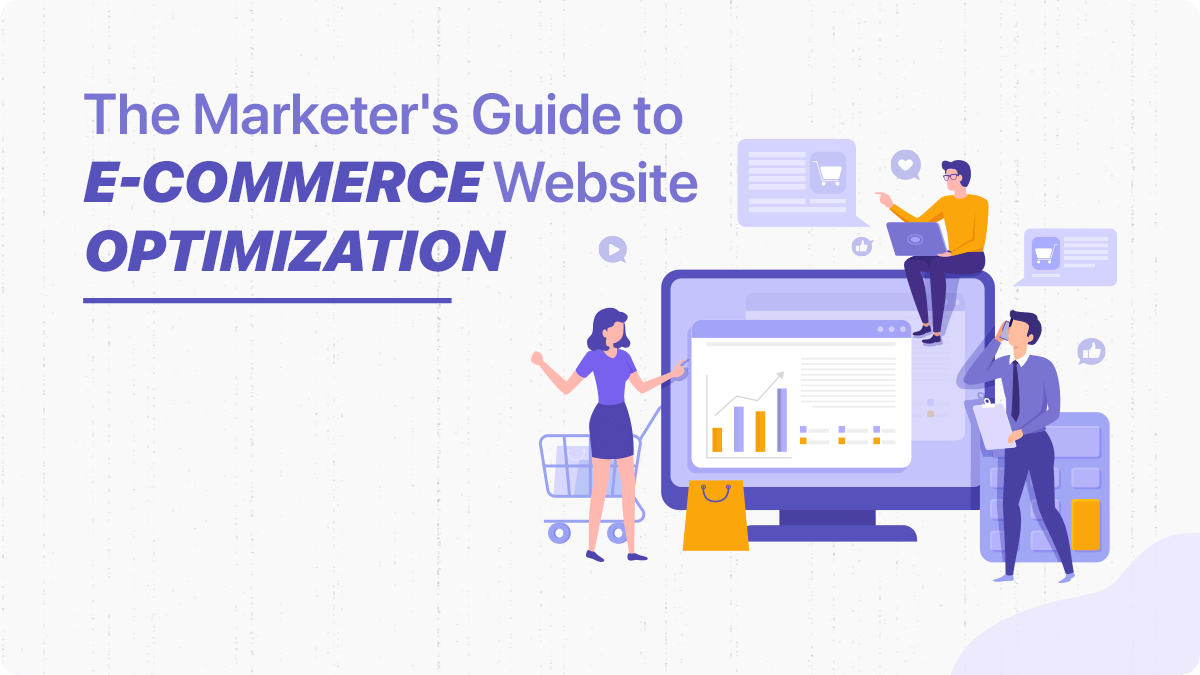 The Marketer's Guide to E-Commerce Website Optimization