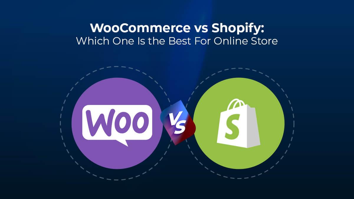 WooCommerce Vs Shopify: Which One Is The Best For Online Store
