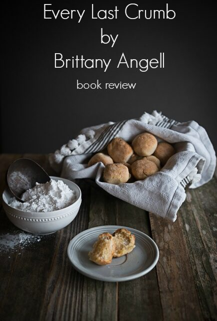 EVERY LAST CRUMB BY BRITTANY ANGELL – BOOK REVIEW
